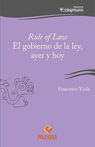 Rule of Law: El gobierno de la ley, ayer y hoy (Palestra Extramuros nº 13)