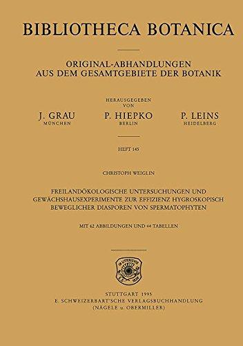 Freilandökologische Untersuchungen und Gewächshausexperimente zur Effizienz hygroskopisch beweglicher Diasporen von Spermatophyten (Bibliotheca Botanica)