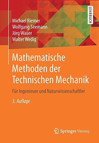 Mathematische Methoden der Technischen Mechanik: Für Ingenieure und Naturwissenschaftler
