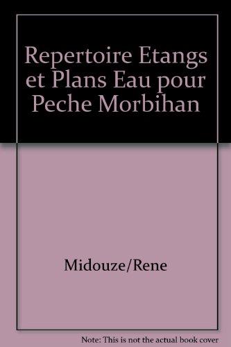 Repertoire des Etangs et Plans d'Eau Dans le Morbihan