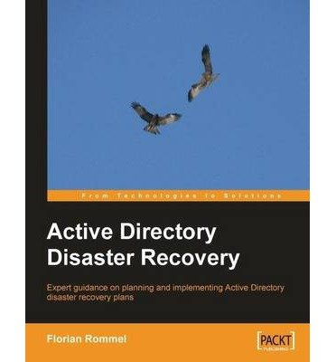[(Active Directory Disaster Recovery * * )] [Author: Florian Rommel] [Jun-2008]