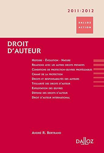 Droit d'auteur 2011/2012-3e éd.: Dalloz Action par André R. Bertrand