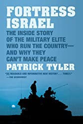 Fortress Israel: The Inside Story of the Military Elite Who Run the Country-and Why They Can't Make Peace