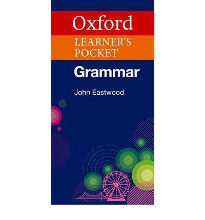 [(Oxford Learner's Pocket Grammar: Pocket-sized Grammar to Revise and Check Grammar Rules)] [Author: John Eastwood] published on (June, 2008)