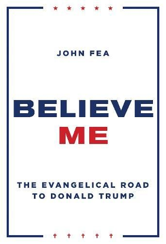 E-Book Box: Believe Me: The Evangelical Road to Donald Trump