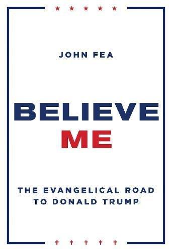 Amazon eBooks Believe Me: The Evangelical Road to Donald Trump