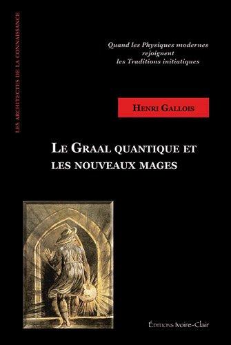 Le Graal quantique par Henri Gallois