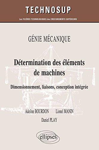 Génie Mécanique : Détermination des Éléments de Machines Dimensionnement Liaisons Conception Intégrée Niveau B