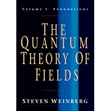 The Quantum Theory Of Fields: Foundations - Vol 1