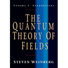 The Quantum Theory of Fields: Volume 1, Foundations Paperback: Foundations v. 1