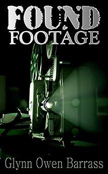 Found Footage (English Edition) de [Owen Barrass, Glynn]