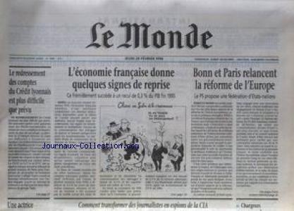 MONDE (LE) [No 15891] du 29/02/1996 - L'ECONOMIE FRANCAISE DONNE QUELQUES SIGNES DE REPRISE - BONN ET PARIS RELANCET LA REFORME DE L'EUROPE - LE REDRESSEMENT DES COMPTES DU CREDIT LYONNAIS EST PLUS DIFFICILE QUE PREVU. par Collectif