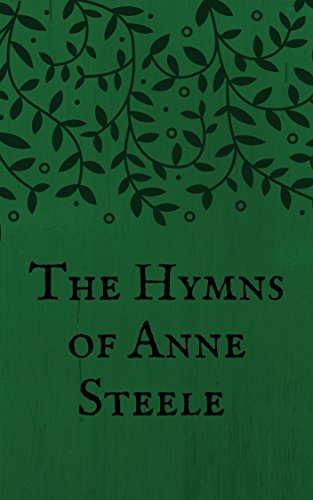 The Hymns of Anne Steele (English Edition)