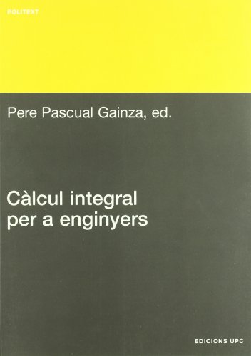 Càlcul integral per a enginyers (Politext) por Pere Pascual Gainza
