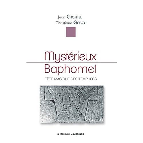 Mystérieux Baphomet: Tête magique des templiers