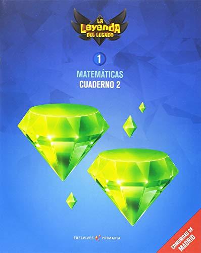 Proyecto: La leyenda del Legado. Matemáticas 1 - Comunidad de Madrid : Cuaderno 2