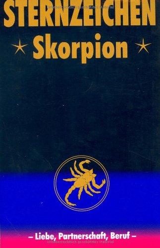Sternzeichen Skorpion: Liebe, Partnerschaft, Beruf