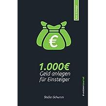 Geld anlegen für Einsteiger: Wie Du Deine ersten 1.000€ optimal investierst (kurz & knapp in 20 min)