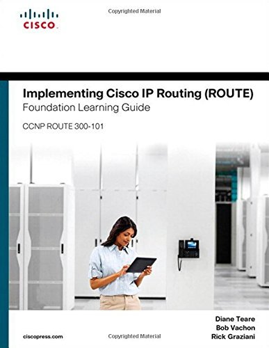 Implementing Cisco IP Routing (ROUTE) Foundation Learning Guide: (CCNP ROUTE 300-101) (Foundation Le: Written by Diane Teare, 2015 Edition, (1st Edition) Publisher: Cisco Press [Hardcover]
