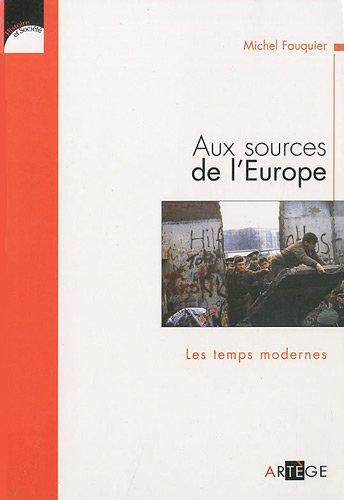 Aux sources de l'Europe, les Temps modernes par Michel Fauquier