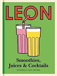 Little Leon: Smoothies, Juices & Cocktails: Naturally Fast Recipes (Leon Minis) by Leon Restaurants Ltd (2013-04-01)