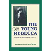 The Young Rebecca: Writings of Rebecca West, 1911-17 by Jane Connor Marcus (1989-11-22)