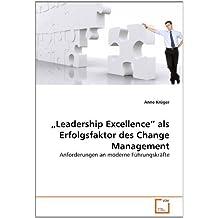 ?Leadership Excellence? als Erfolgsfaktor des Change Management: Anforderungen an moderne F??hrungskr??fte by Anne Kr??ger (2010-09-24)