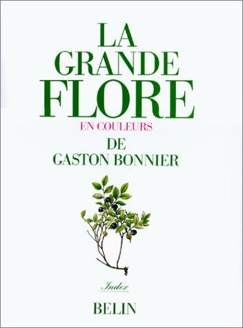 La grande flore en couleurs. Index par Gaston Bonnier, Robert Douin, Julie Poinsot