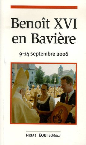 Benoît XVI en Bavière : 9-14 septembre 2006