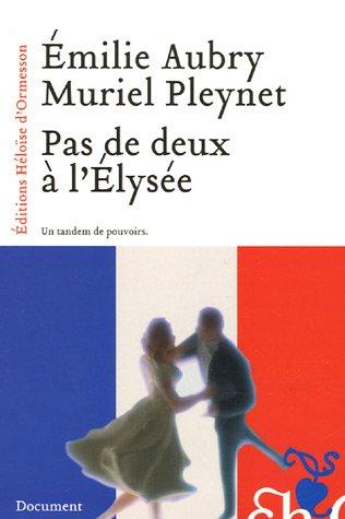 Pas de deux à l'Elysée par Emilie Aubry, Muriel Pleynet