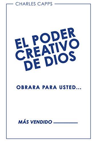 El Poder Creativo De Dios Obrará Para Usted (English Edition ...