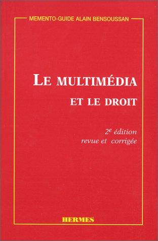 LE MULTIMEDIA ET LE DROIT. 2ème édition revue et corrigée