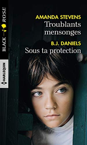 Troublants mensonges - Sous ta protection (Black Rose)