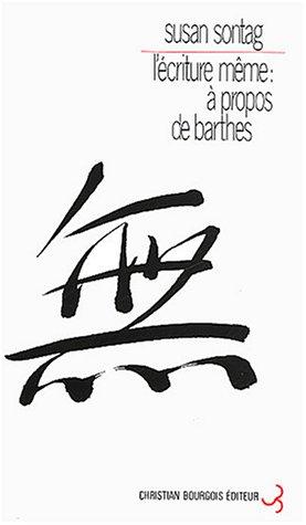 L'Ecriture même : A propos de Roland Barthes