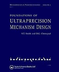 Foundations of Ultra-Precision Mechanism Design (Developments in Nanotechnology)