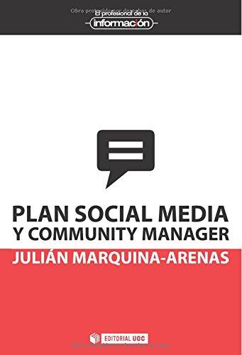 Plan social media y community manager (EL PROFESIONAL DE LA INFORMACIÓN) por Julián Marquina Arenas