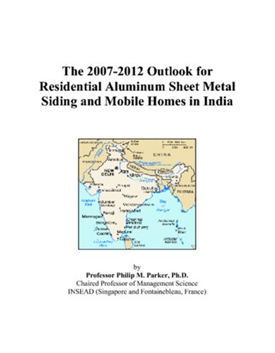 the-2007-2012-outlook-for-residential-aluminum-sheet-metal-siding-and-mobile-homes-in-india