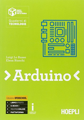 Arduino. Con e-book. Con espansione online. Per le Scuole superiori