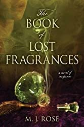 [ The Book Of Lost Fragrances: A Novel Of Suspense - Greenlight ] By Rose, M J (Author) [ Mar - 2012 ] [ Hardcover ]
