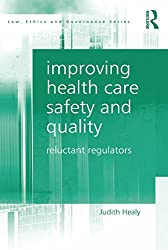 Improving Health Care Safety and Quality: Reluctant Regulators