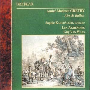 Grétry: Airs & Ballets / Karthäuser