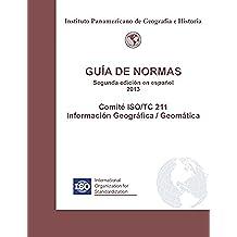 Guía de Normas, Segunda edición en español 2013: Comité ISO/TC 211 Información Geográfica / Geomática