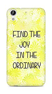 AMEZ find the joy in the ordinary Back Cover For HTC Desire 626 G