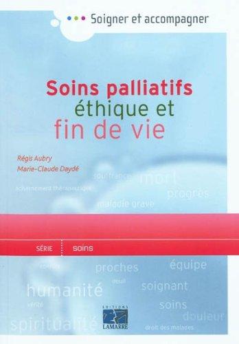 Soins palliatifs: Ethique et fin de vie par Marie-Claude Daydé