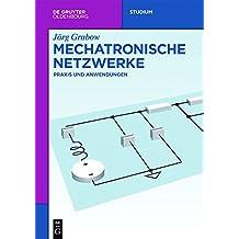 Mechatronische Netzwerke: Praxis Und Anwendungen (de Gruyter Studium)