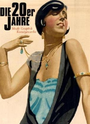 Die 20er Jahre: Mode - Graphik - Kunstgewerbe