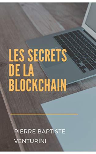 Couverture du livre Les secrets de la Blockchain
