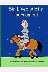 Sir Lived Alot's Tournament Paperback