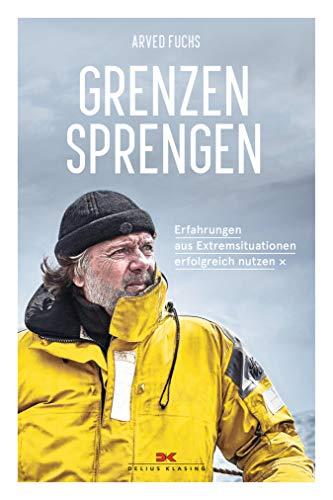 Grenzen sprengen: Erfahrungen aus Extremsituationen erfolgreich nutzen