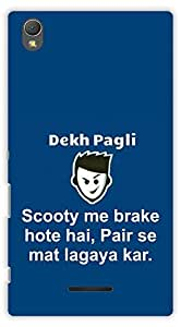 Crazy Beta DEKH PAGLI FUNNY HINDI QUOTESPrinted Back Cover For Sony Xperia T3